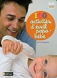 """Afficher """"100 activités d'éveil papa-bébé"""""""