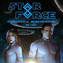 Star Force: Origin Series Box Set (9-12) Audiobook by Aer-ki Jyr Narrated by Stephen Day
