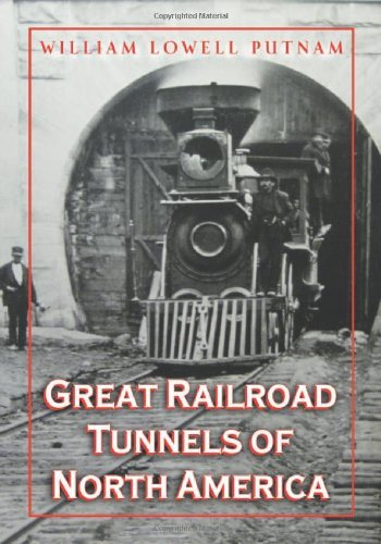 Great Railroad Tunnels of North ()