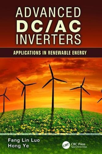 Advanced DC/AC Inverters: Applications in Renewable Energy (Power Electronics, Electrical Engineering, Energy, and Nanot