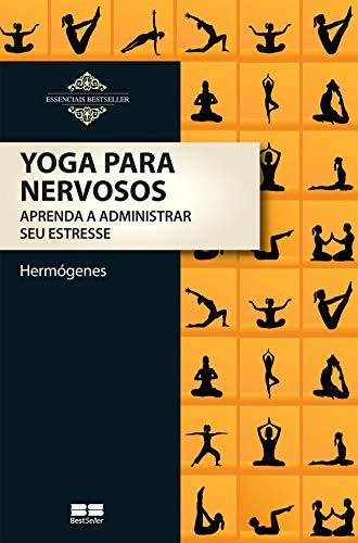 Amazon.com: Yoga para Nervosos - Aprenda a Administrar Seu ...