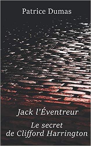 Ebook epub Jack l'Éventreur, le secret de Clifford Harrington