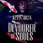 Devourer of Souls | Kevin Lucia
