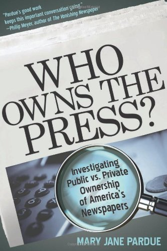 Download Who Owns the Press?: Investigating Public vs. Private Ownership of America's Newspapers pdf