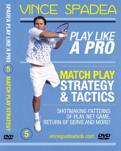 (ATP Tennis Tour Pro Vince Spadea's, Play Tennis Like A Pro, Vol. 5 Pro Match Play Strategy & Tactics! Designed for Beginners, Intermediate and Advanced Players! Improve Your Game!)