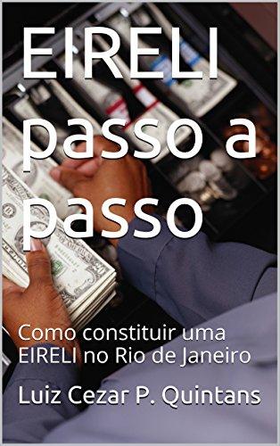 EIRELI passo a passo: Como constituir uma EIRELI no Rio de Janeiro (Portuguese Edition)