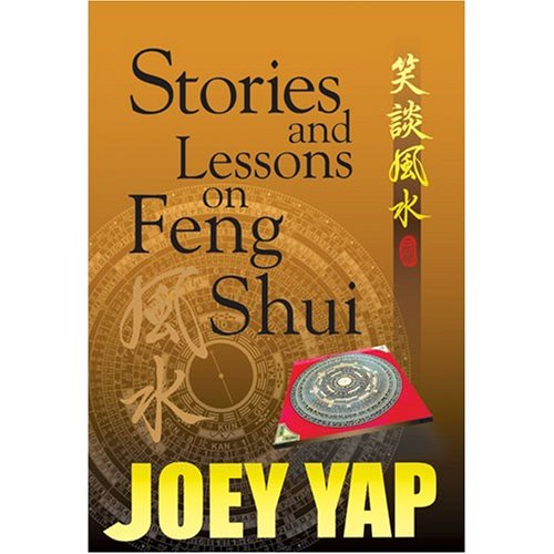 Download Joey Yap Stories and Lessons on Feng Shui - a collection of Essays, Articles and Tutorials on Feng Shui PDF