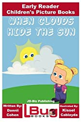 When Clouds Hide the Sun - Early Reader - Children's Picture Books