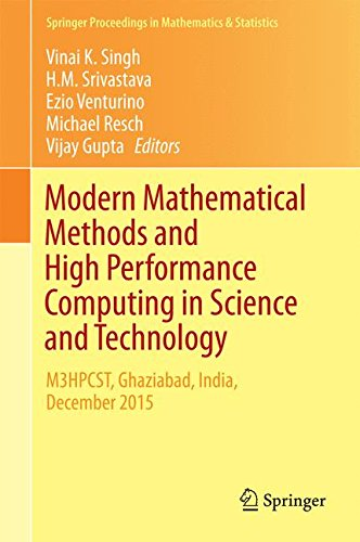 Modern Mathematical Methods and High Performance Computing in Science and Technology: M3HPCST, Ghaziabad, India, December 2015 (Springer Proceedings in Mathematics & Statistics)