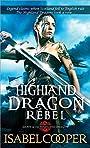 Highland Dragon Rebel (Dawn of the Highland Dragon Book 2)