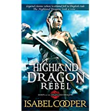 Highland Dragon Rebel (Dawn of the Highland Dragon Book 2)
