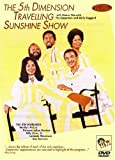 The 5th Dimension: Travelling Sunshine Show