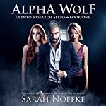 Alpha Wolf: Olento Research, Book 1 | Sarah Noffke
