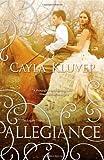 Allegiance, Cayla Kluver, 0373210434