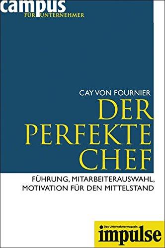 der-perfekte-chef-fhrung-mitarbeiterauswahl-motivation-fr-den-mittelstand-impulse
