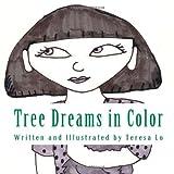 Tree Dreams in Color, Teresa Lo, 1492842443