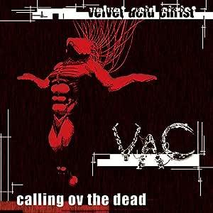 Calling Ov The Dead (reissue) by Velvet Acid Christ (2006-02-07)
