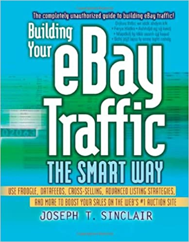 Download google bøger til pdf-fil serie Building Your eBay Traffic the Smart Way: Use Froogle, Datafeeds, Cross-Selling, Advanced Listing Strategies, and More to Boost Your Sales on the Web's #1 Auction Site by Joseph T. Sinclair in Danish