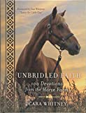 img - for Unbridled Faith: 100 Devotions from the Horse Farm book / textbook / text book