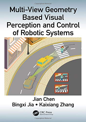 (Multi-View Geometry Based Visual Perception and Control of Robotic Systems)
