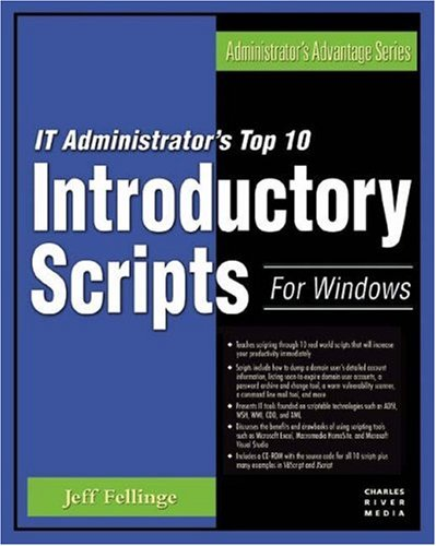 IT Administrator's Top 10 Introductory Scripts For Windows (Administrator's Adantage Series)