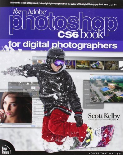 The Adobe Photoshop CS6 Book for Digital Photographers (Voices That Matter) 1st edition by Kelby, Scott (2012) Taschenbuch