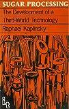 Sugar Processing, Raphael Kaplinsky, 0903031981