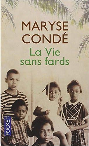 La Vie sans fards: Maryse Conde: 9782266238373: Amazon.com: Books