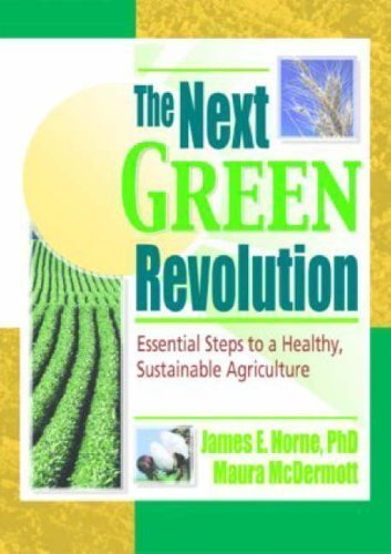 The Next Green Revolution: Essential Steps to a Healthy, Sustainable Agriculture 1st edition by Poincelot, Raymond P, Horne, Jim, Mcdermott, Maura (2001) Paperback