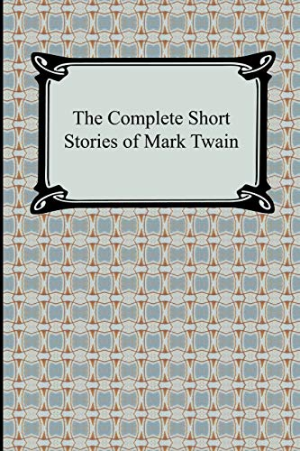 The Complete Short Stories of Mark Twain (Digireads.com Classic) (Complete Stories Short Twain Mark)