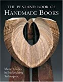 The Penland Book of Handmade Books: Master Classes in Bookmaking Techniques by Lark Books 1st (first) Edition [Paperback(2008)]