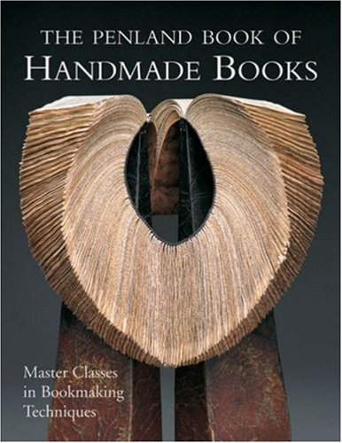 The Penland Book of Handmade Books: Master Classes in Bookmaking Techniques by Lark Books 1st (first) Edition [Paperback(2008)] by Lark