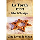 La Torah (Bible Hébraïque) (French Edition)