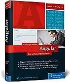 Angular: Das umfassende Handbuch zum JavaScript-Framework. Einführung, Praxis, TypeScript und ECMAScript 2015. Ab Angular 2