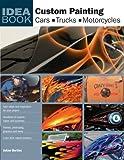 Image of Custom Painting: Cars, Motorcycles, Trucks (Idea Book)