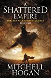 A Shattered Empire: Book Three of the Sorcery