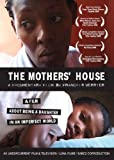 The Mothers' House: A film about being a daughter in an imperfect world - Educational Version with Public Performance Rights