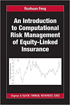 An Introduction to Computational Risk Management of Equity-Linked Insurance (Chapman and Hall/CRC Financial Mathematics Series)
