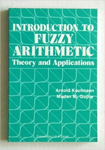 Introduction to Fuzzy Arithmetic by Arnold Kaufman (1991-07-03)