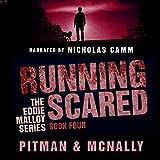 Running Scared: The Eddie Malloy Series, Book 4