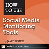 How to Use Social Media Monitoring Tools (FT Press Delivers Marketing Shorts)