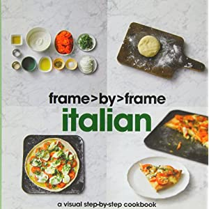Italian: A Visual Step-by-step Cookbook (Frame by Frame)