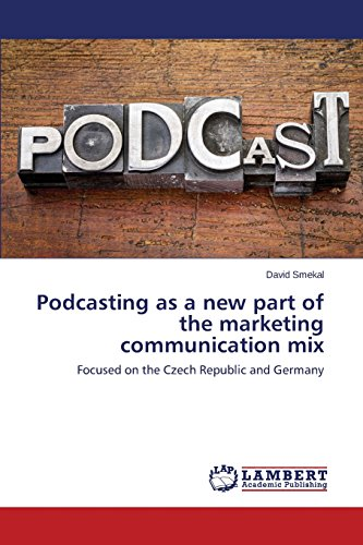 Podcasting as a new part of the marketing communication mix