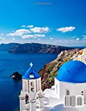 Santorini Journal: Lined 100+ Pages: Honeymoons, Holidays, Vacations, Funerals, Baby Showers, Birthdays, Anniversaries, Christenings, Weddings, ... & photos. (Gifts & Accessories) (Volume 26)