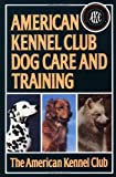 img - for American Kennel Club Dog Care and Training book / textbook / text book