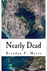 Nearly Dead: A St. Pete Zombie Tale Kindle Edition