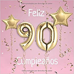 Feliz 90 Cumpleaños: El Libro de Visitas de mis 90 años para ...