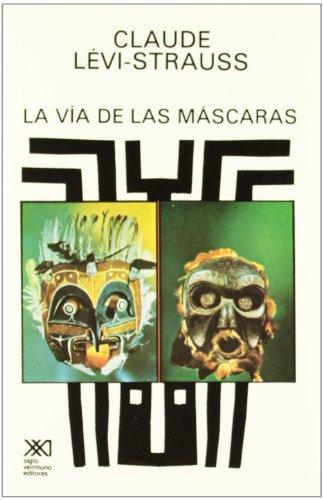 Descargar Libro La Vía De Las Máscaras Claude Lévi-strauss