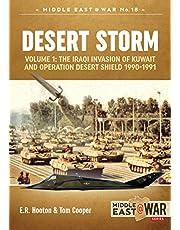 Desert Storm. Volume 1: The Iraqi Invasion of Kuwait & Operation Desert Shield 1990-1991