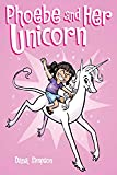 Phoebe and Her Unicorn (Phoebe and Her Unicorn Series Book 1) (Volume 1)